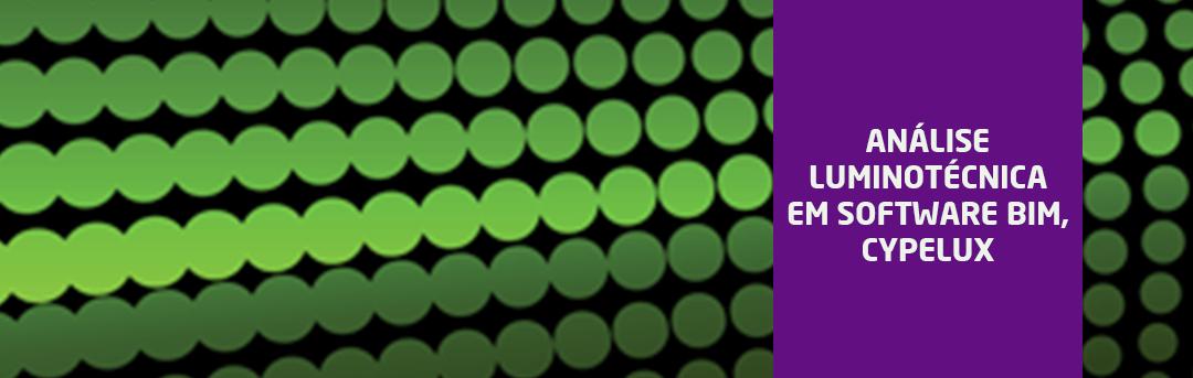 Análise luminotécnica em Software BIM, CYPELUX